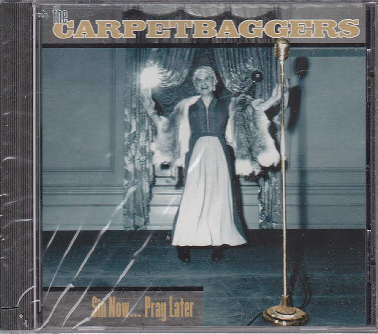 The Carpetbaggers - Sin Now...Pray Later