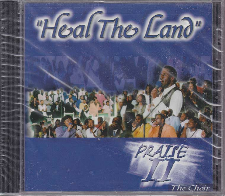 Praise II The Choir - Heal the Land