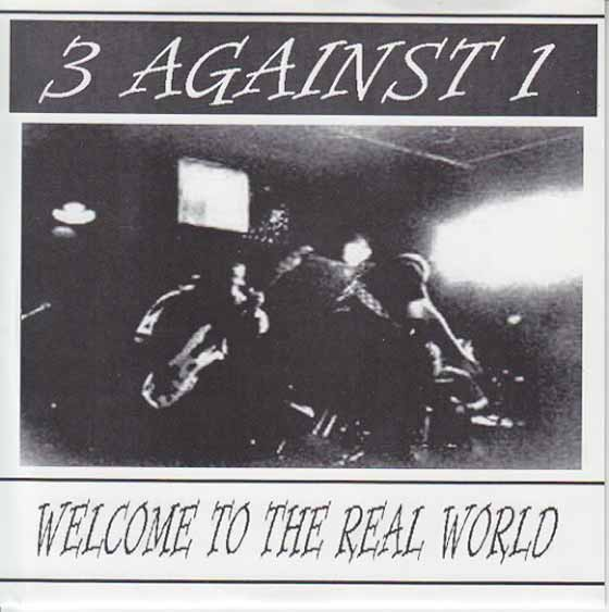 3 Against 1 - Welcome to the Real World