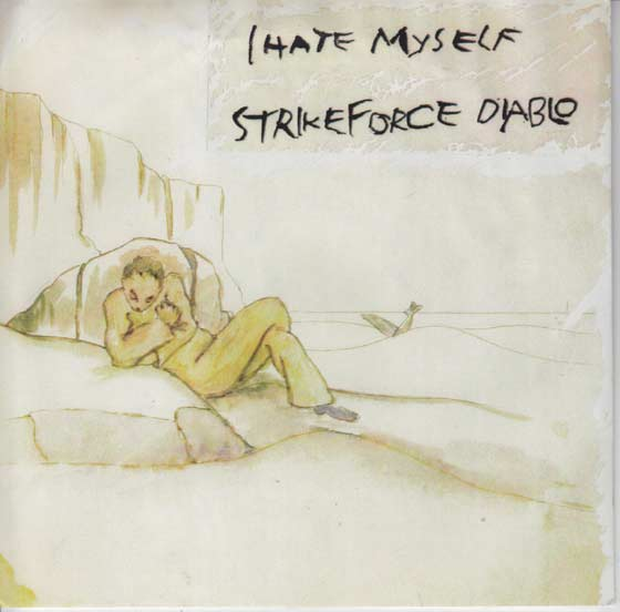 I Hate Myself / Strikeforce Diablo - Split