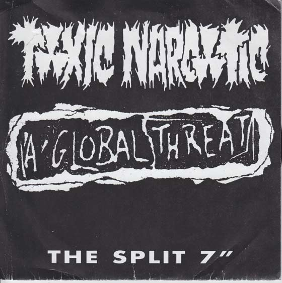 Toxic Narcotic / A Global Threat  - Split