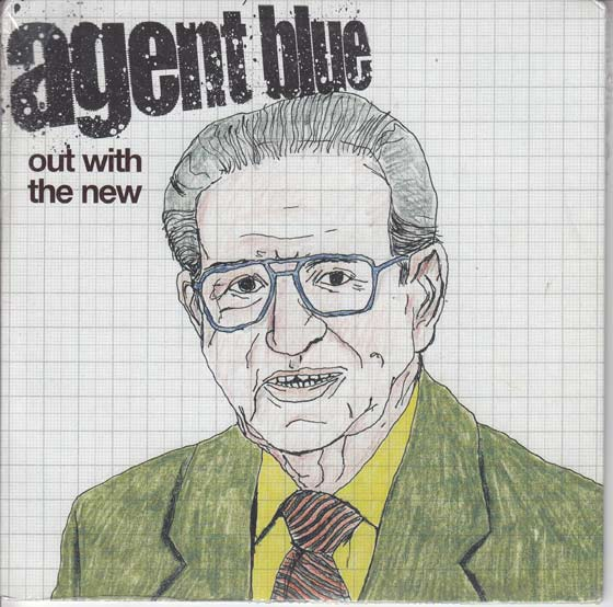 Agent Blue - Out With The New