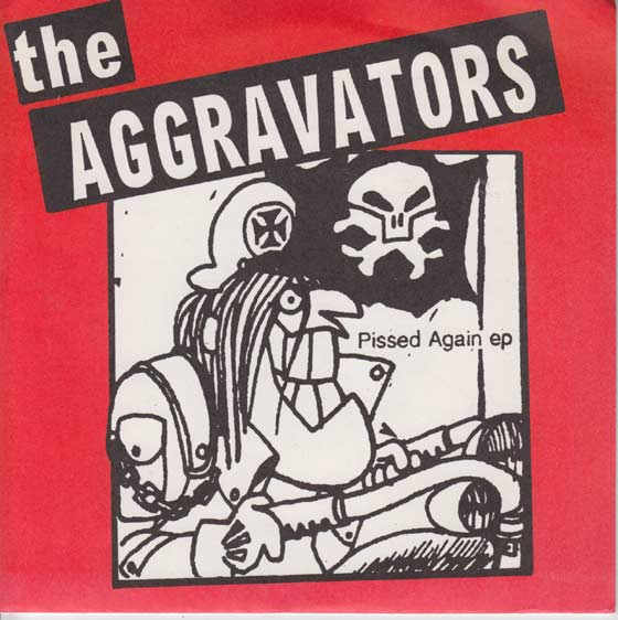 The Aggravators - Pissed Again