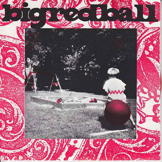 Big Red Ball - She Ran Away From The World