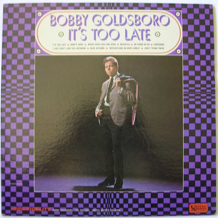 Bobby Goldsboro It S Too Late By United Artists