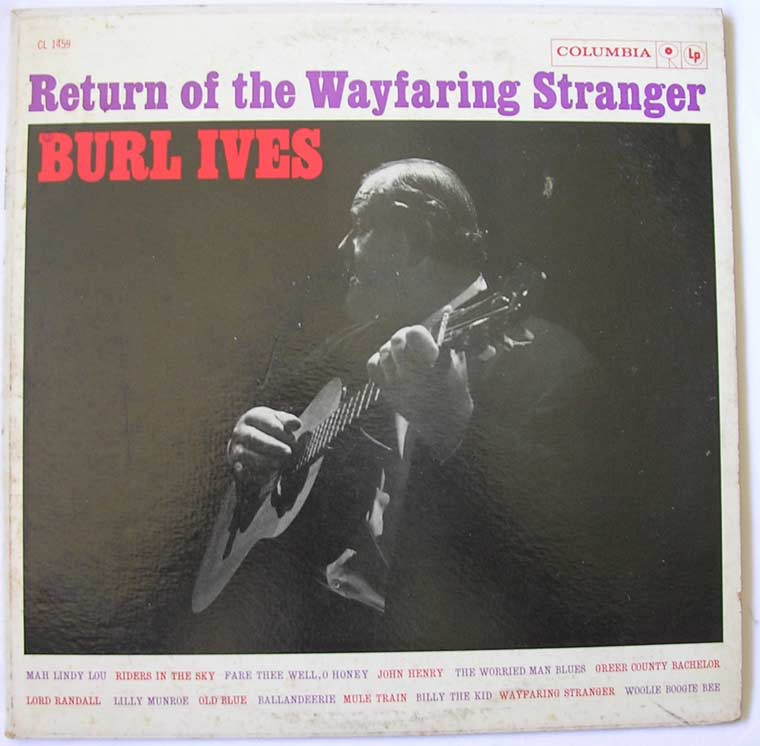 Burl Ives - The Return Of The Wayfaring Stranger