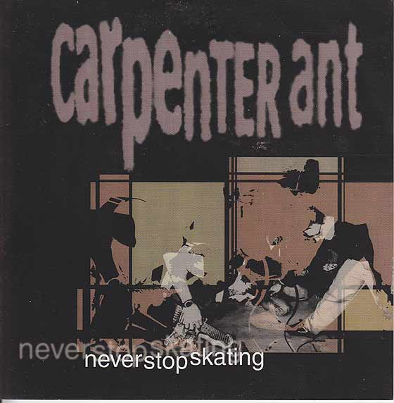 Carpenter Ant - Never Stop Skating