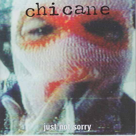 Chicane - Just Not Sorry