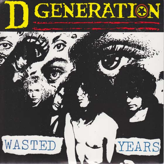 D Generation - Wasted Years