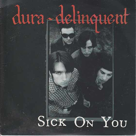 Dura-Delinquent - Sick On You
