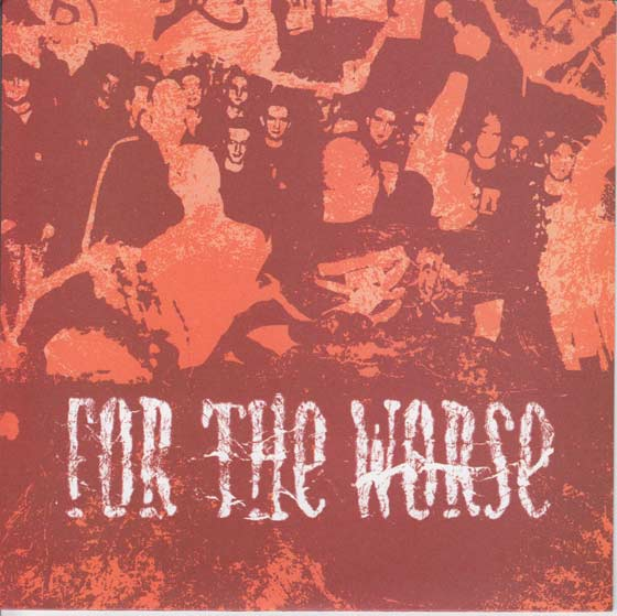For the Worse - The Chaos Continues