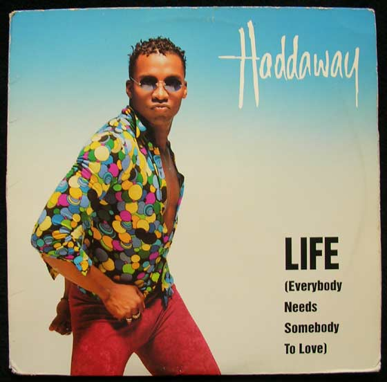 Haddaway - Life (Everybody Needs Somebody To Love)