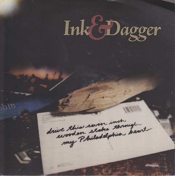 Ink & Dagger - Drive This Seven Inch Wooden Dagger Through My Philadelphia Heart