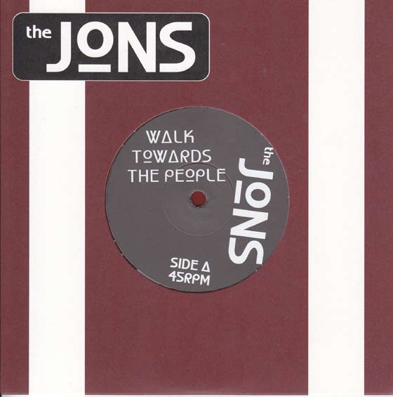 The Jons  - Walk Towards The People