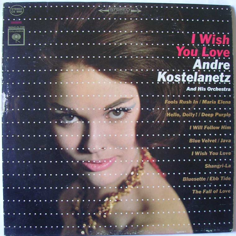 Andre Kostelanetz And His Orchestra - I Wish You Love