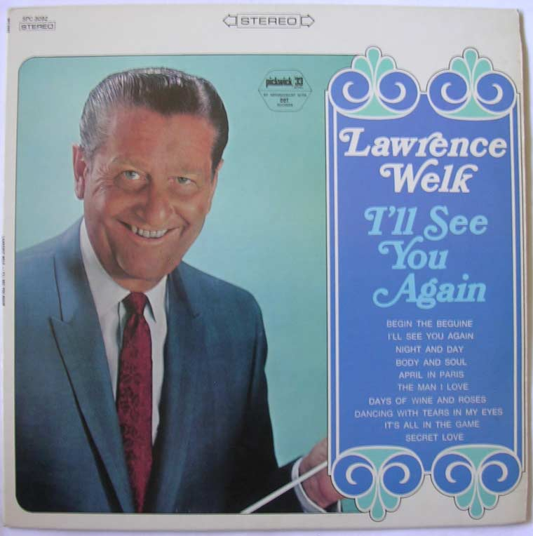 Lawrence Welk And His Orchestra - I'll See You Again