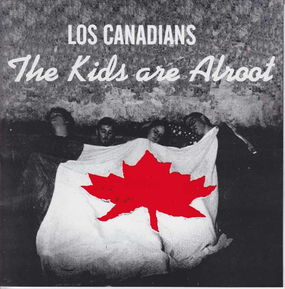 Los Canadians - Kids Are Alroot