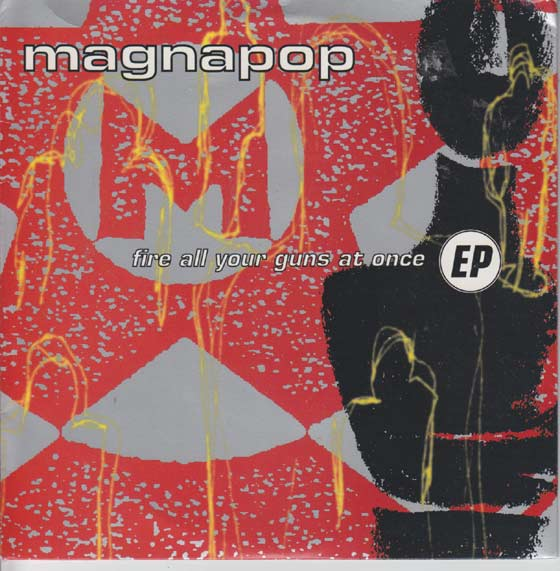 Magnapop - Fire All Your Guns At Once