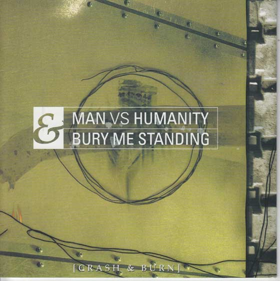 Man vs Humanity / Bury Me Standing - Crash & Burn