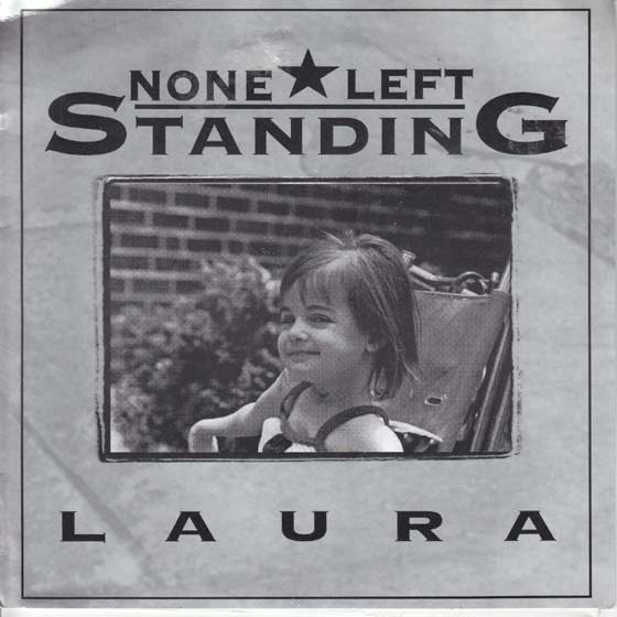 None Left Standing - Laura