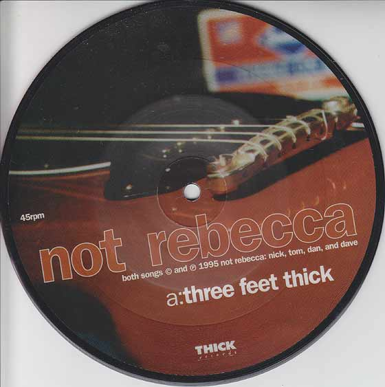 Not Rebecca - Three Feet Thick / Side You