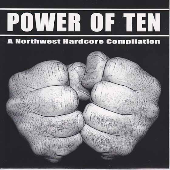 V/A - Power Of Ten (A Northwest Hardcore Compilation)