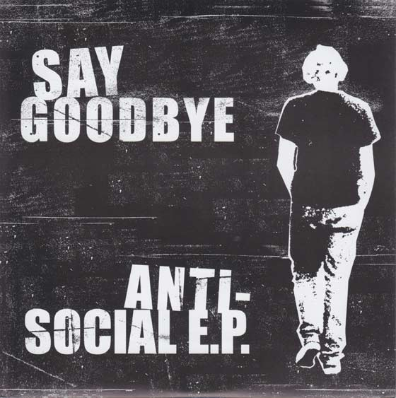 Say Goodbye - Anti-Social