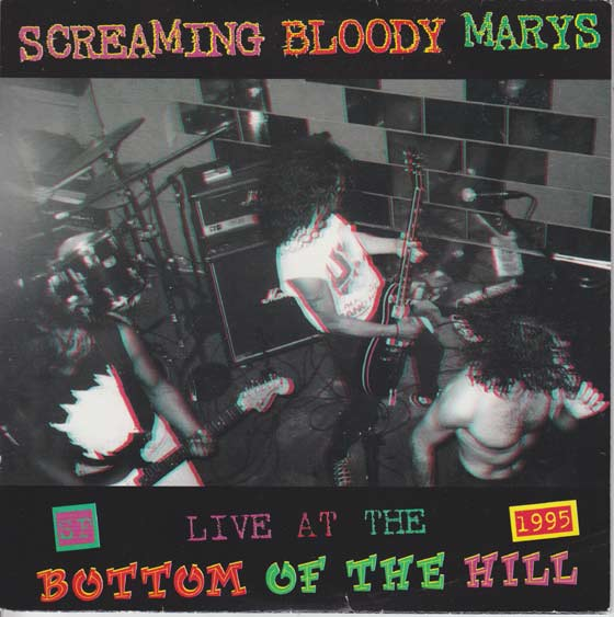 Screaming Bloody Marys - Live At The Bottom Of The Hill