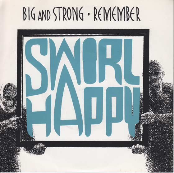 Swirl Happy - Big and Strong