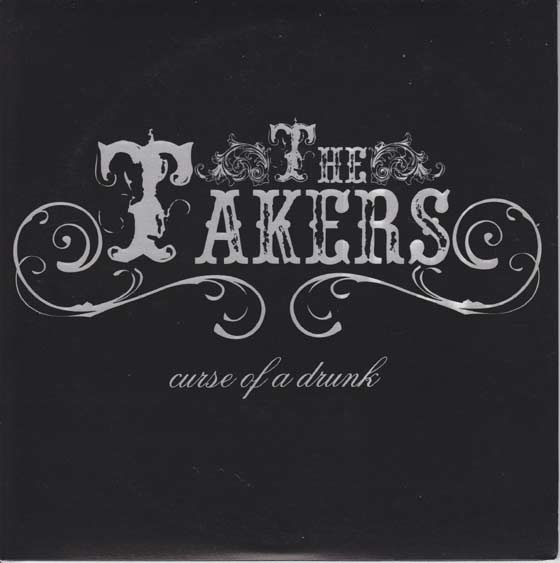 The Takers - Curse Of A Drunk