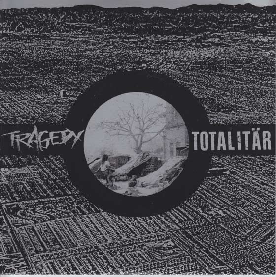 Tragedy / Totalitar - Split
