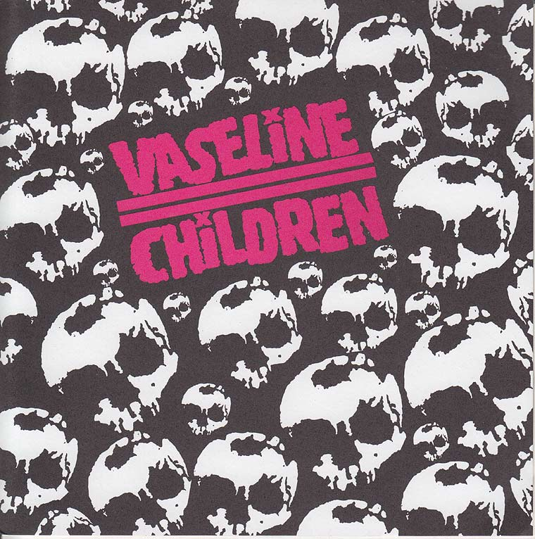 Vaseline Children - Vaseline Children