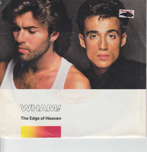 Wham - The Edge of Heaven