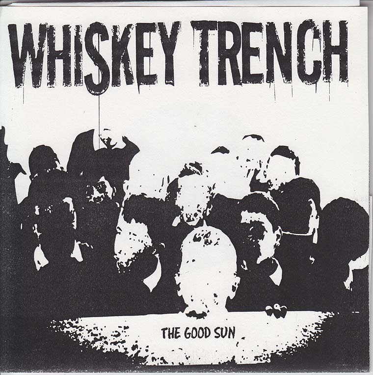 Whiskey Trench - The Good Sun