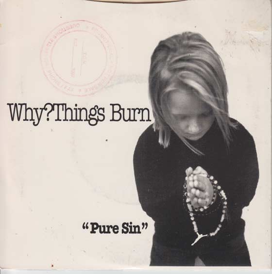 Why?Things Burn - Pure Sin