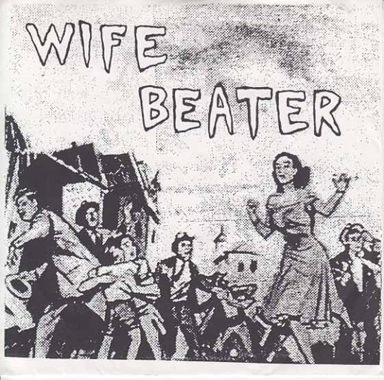 Wife Beater - Wife Beater