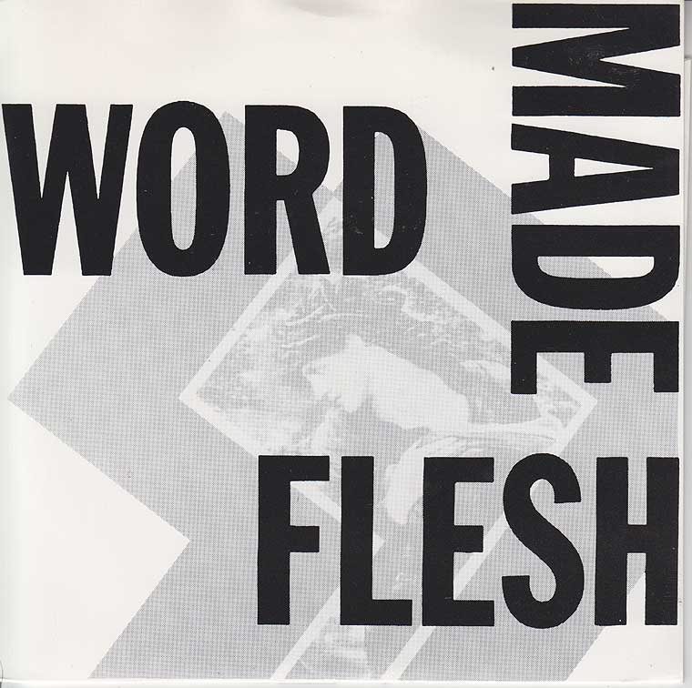 Word Made Flesh - Word Made Flesh