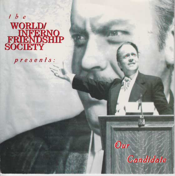The World / Inferno Friendship Society - Our Candidate