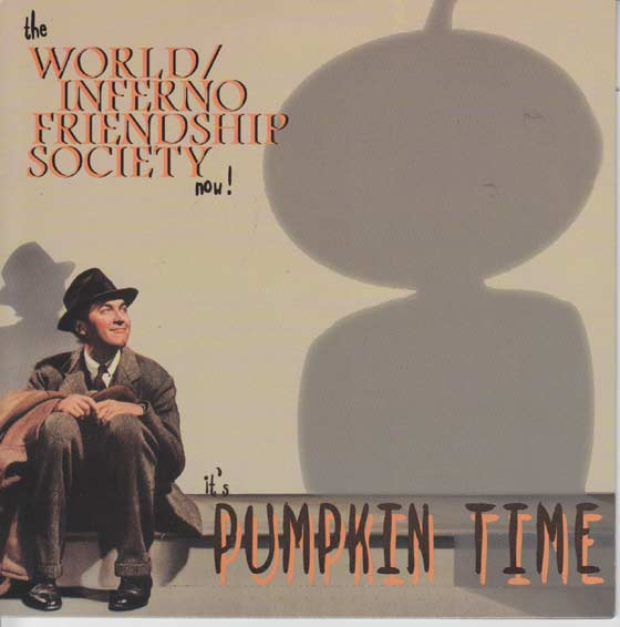 The World / Inferno Friendship Society - It's Pumpkin Time