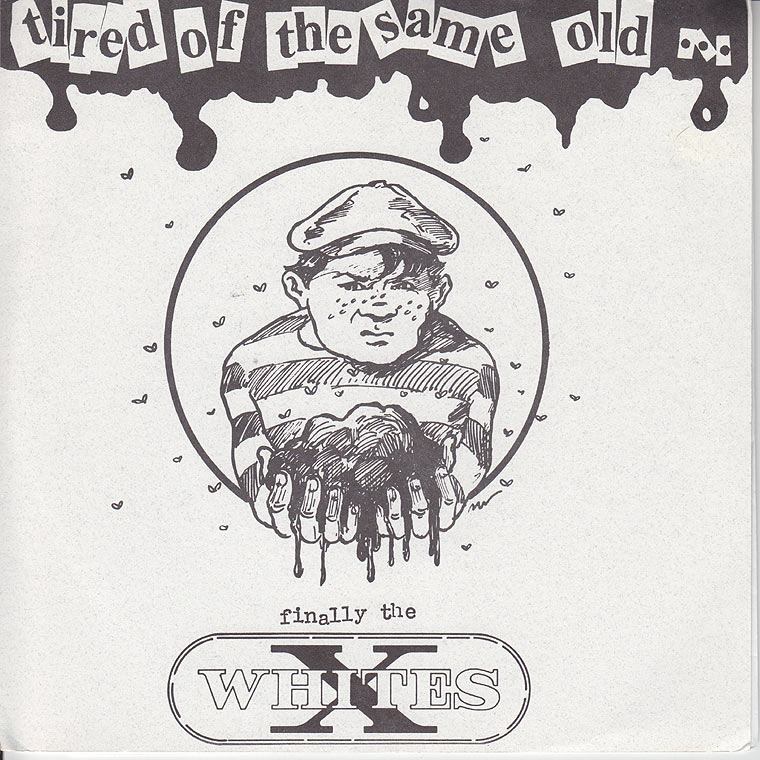 X-Whites - ired Of The Same Old