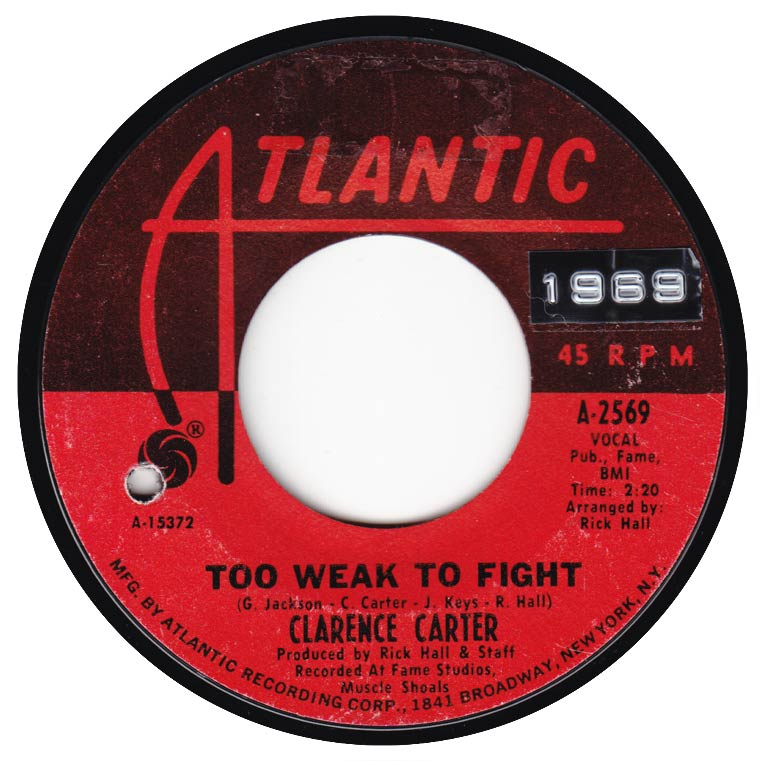 Clarence Carter - Too Weak To Fight / Let Me Comfort You