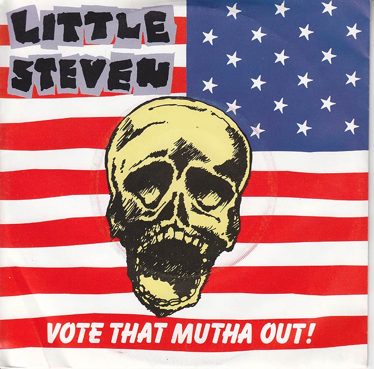 Little Steven - Vote That Mutha Out!