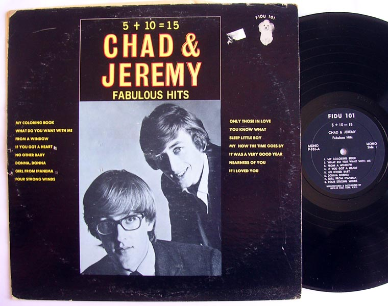 Chad & Jeremy - 5 + 10 = 15 (Fabulous Hits)